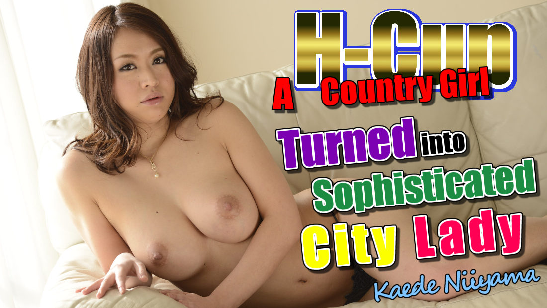 HEYZO-0428 A H-Cup Country Girl Turned into Sophisticated City Lady – Kaede Niiyama