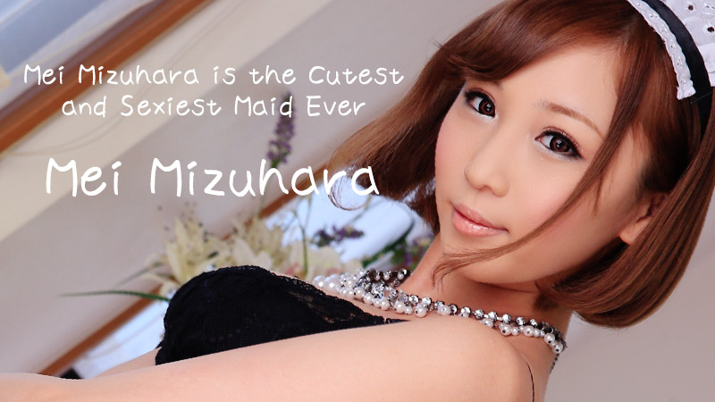 HEYZO-0432 Mei Mizuhara is the Cutest and Sexiest Maid Ever – Mei Mizuhara