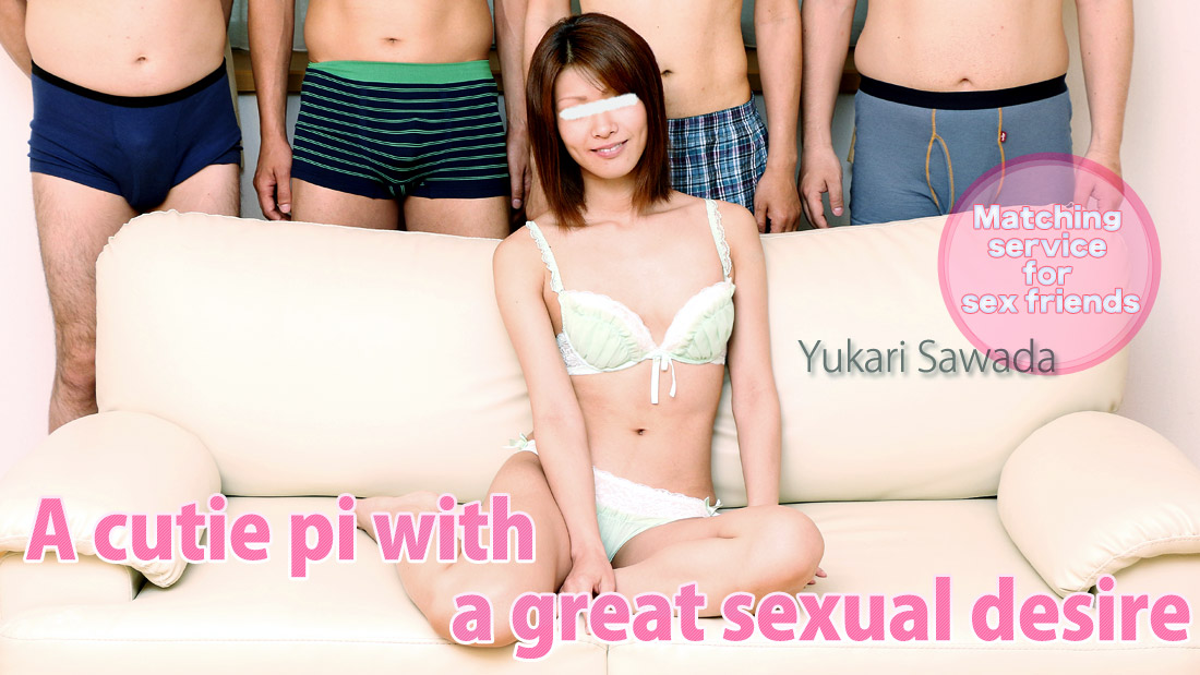 HEYZO-0668 porn xxx Matching service for sex friends -A cutie pi with a great sexual desire- – Yukari Sawada