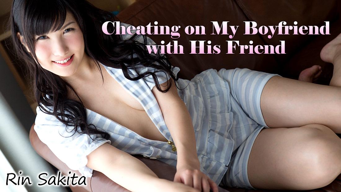 HEYZO-1457 KissJav Cheating on My Boyfriend with His Friend – Rin Sakita