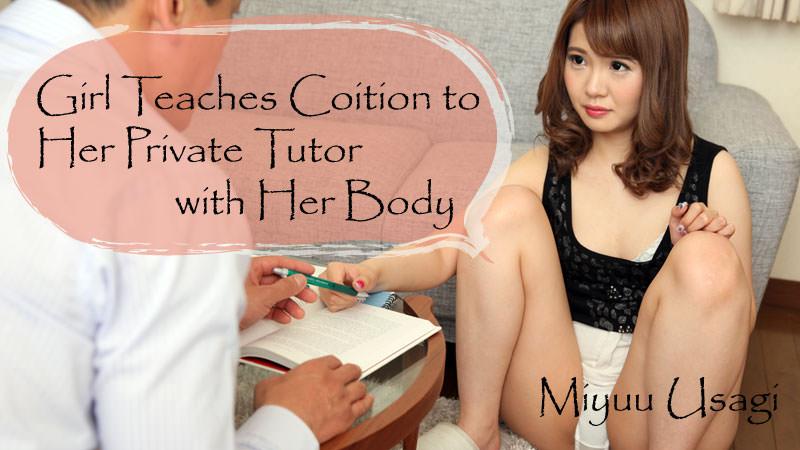 HEYZO-1663  Girl Teaches Coition to Her Private Tutor with Her Body – Miyuu Usagi