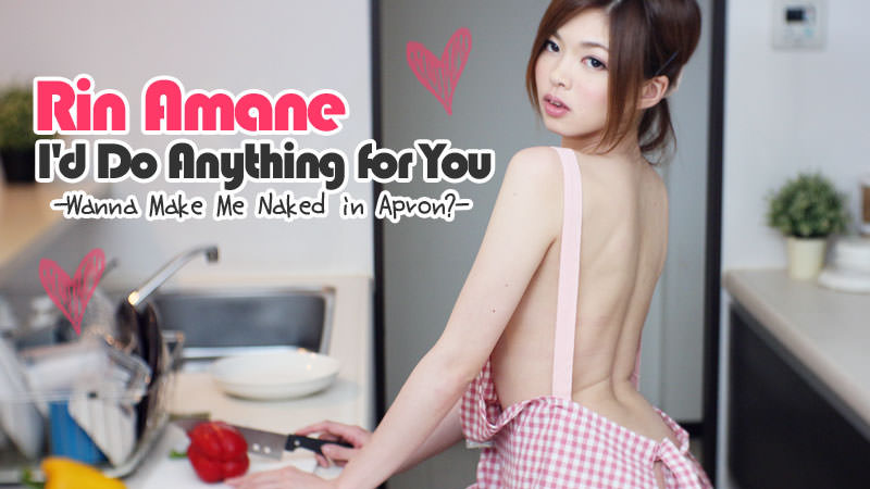 HEYZO-1670 jav uncencored I'd Do Anything for You -Wanna Make Me Naked in Apron?- – Rin Amane