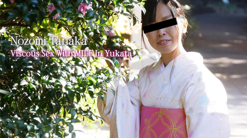HEYZO-2047 Viscous Sex With MILF In Yukata – Nozomi Tanaka