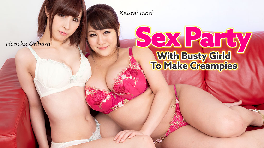 HEYZO-2092 Sex Party With Busty Girld To Make Creampies – Honoka Orihara Kisumi Inori