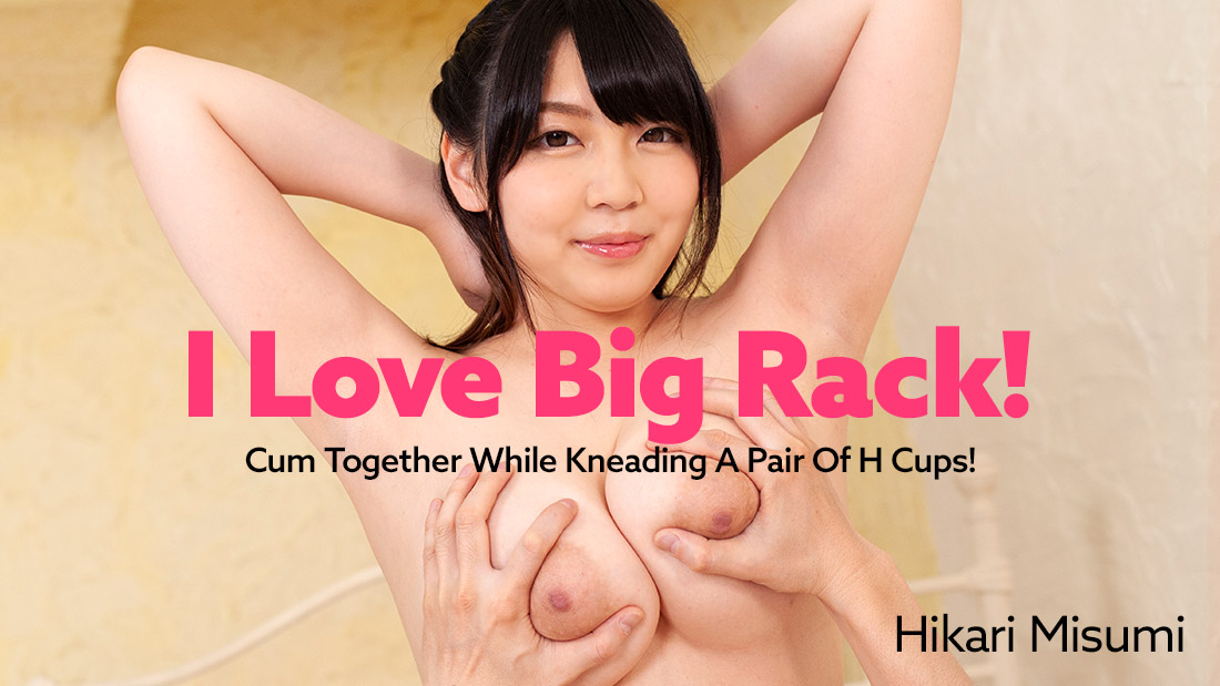 HEYZO-2098 I Love Big Rack! -Cum Together While Kneading A Pair Of H Cups!- – Hikari Misumi