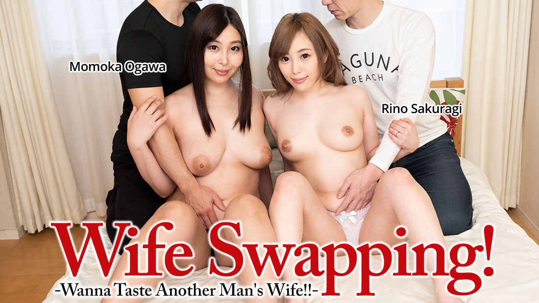 HEYZO-2174 Wife Swapping! -Wanna Taste Another Man's Wife!!- – Momoka Ogawa Rino Sakuragi