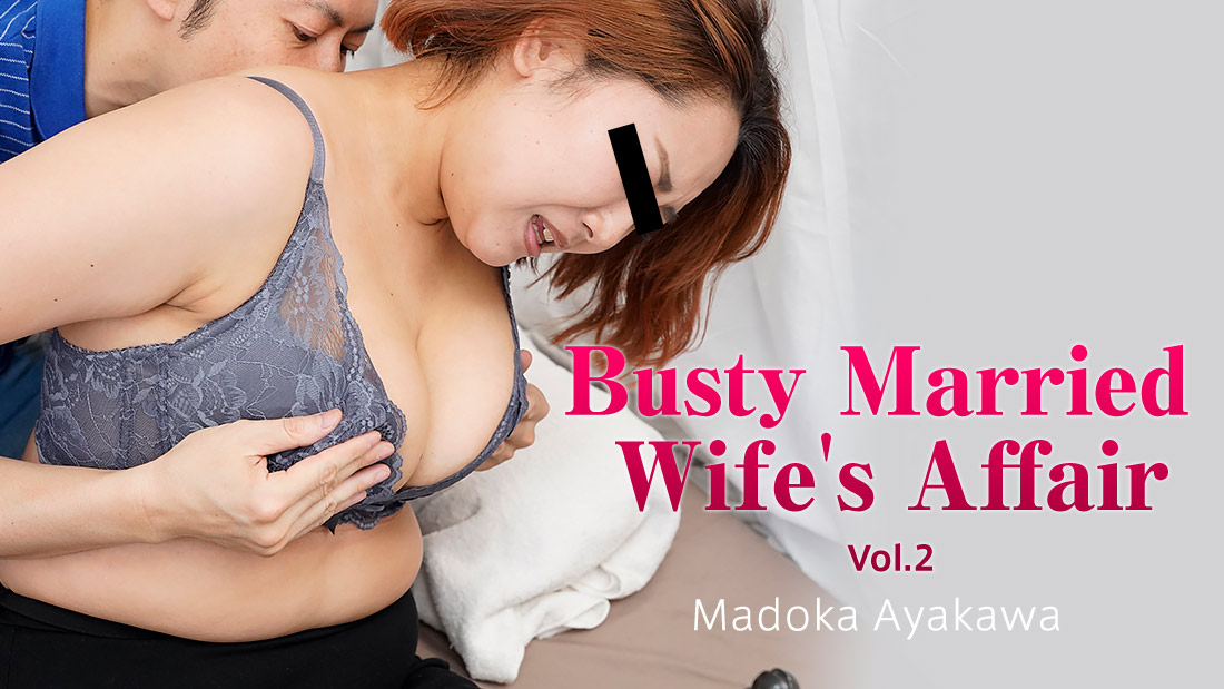HEYZO-2454  Busty Married Wife's Affair Vol.2 – Madoka Ayakawa